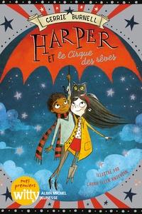 Cerrie Burnell et Laura Ellen Anderson - Harper et le cirque des rêves.