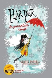Mickey Gaboriaud et Cerrie Burnell - Harper et le parapluie rouge - tome 1.