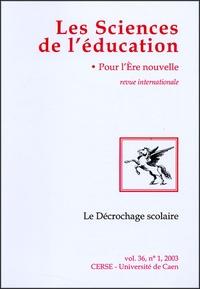 Carole Asdih et Christiane Carré - Les Sciences de l'éducation - Pour l'Ere nouvelle Volume 36 N° 1, 2003 : Le Décrochage scolaire.