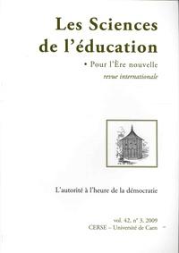Eirick Prairat - Les Sciences de l'éducation - Pour l'Ere nouvelle Volume 42 N° 3, 2009 : L'autorité à l'heure de la démocratie.