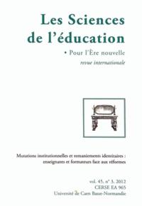 Thérèse Perez-Roux - Les Sciences de l'éducation - Pour l'Ere nouvelle Volume 45 N° 3, 2012 : Mutations institutionnelles et remaniements identitaires : enseignants et formateurs face aux réformes.