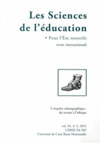 Alain Marchive - Les Sciences de l'éducation - Pour l'Ere nouvelle Volume 45 N° 4, 2012 : L'enquête ethnographique : du terrain à l'éthique.