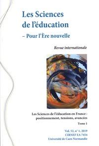 Marguerite Altet et Jean-François Marcel - Les Sciences de l'éducation - Pour l'Ere nouvelle Volume 52 N° 1, 2019 : Les sciences de l'éducation en France : positionnement, tensions, avancées - Tome 1.