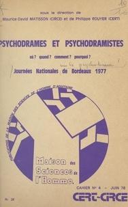 CERT et  Circé - Psychodrames et psychodramistes, où ? quand ? pourquoi ? comment ? - Exposés, commentaires et séminaires tenus lors des premières Journées nationales de Bordeaux, 1977.