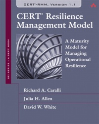 CERT Resilience Management Model (RMM) - A Maturity Model for Managing Operational Resilience.