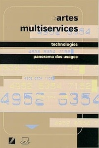 CERTU - Cartes multiservices - Technologies, panorama des usages.
