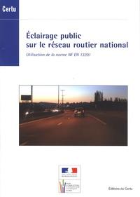 CERTU - Eclairage public sur le réseau routier national - Utilisation de la norme NF EN 13201.