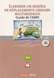 CERTU - Elaborer un modèle de déplacements urbains multimodaux - Guide de l'AMO. 1 Cédérom