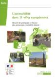 CERTU - L'accessibilité dans 11 villes européennes - Recueil de pratiques en faveur des personnes à mobilité réduite.