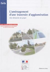 CERTU - L'aménagment d'une traversée d'agglomération - Une démarche de projet. 1 Cédérom