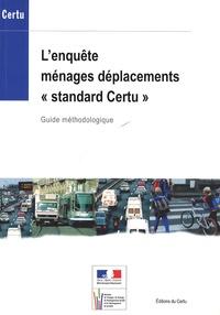 """CERTU - L'enquête ménages déplacements """"standard Certu"""". 1 Cédérom"""