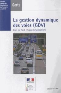 CERTU - la gestion dynamique des voies (GDV) - Etat de l'art et recommandations. 1 Cédérom