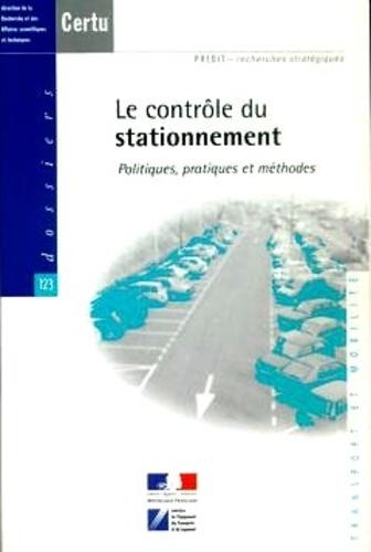 CERTU - Le contrôle du stationnement - Politiques, pratiques et méthodes.