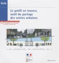 CERTU - Le profil en travers, outil de partage des voiries urbaines.