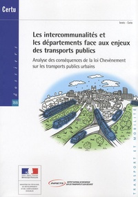 Les intercommunalités et les départements face aux enjeux des transports publics - Analyse des conséquences de la loi Chevènement sur les transports publics urbains.pdf