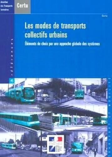CERTU - Les modes de transport collectif urbain - Eléments de choix pour une approche globale des systèmes.