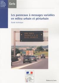 CERTU - Les panneaux à messages variables en milieu urbain et périurbains - Guide technique.