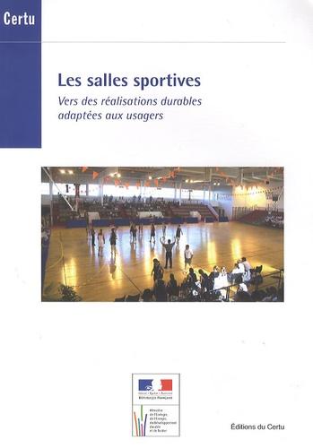 CERTU - Les salles sportives - Vers des réalisations durables adaptées aux usagers.