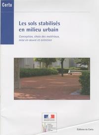 CERTU - Les sols stabilisés en milieu urbain - Conception, choix des matériaux, mise en oeuvre et entretien.