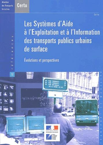 CERTU - Les systèmes d'aide à l'exploitation et à l'information des transports publics urbains de surface - Evolutions et perspectives.