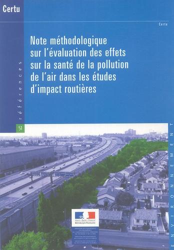 CERTU - Note méthodologique sur l'évaluation des effets sur la santé de la pollution de l'air dans les études d'impact routières.