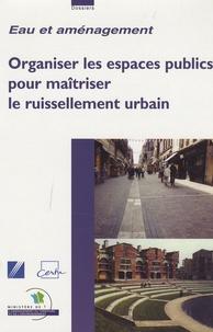 CERTU - Organiser les espaces publics pour maîtriser le ruissellement urbain.