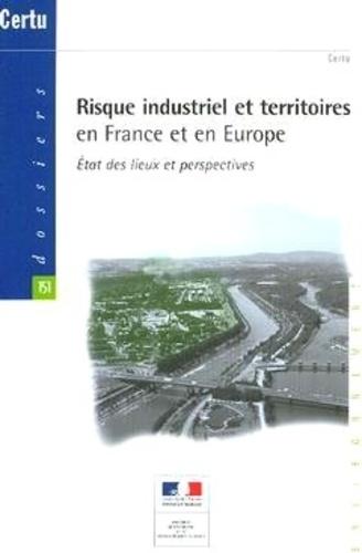 CERTU - Risque industriel et territoires en France et en Europe - Etat des lieux et perspectives.