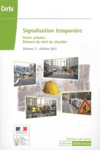 Signalisation temporaire - Manuel du chef de chantier Volume 3, Voirie urbaine.pdf