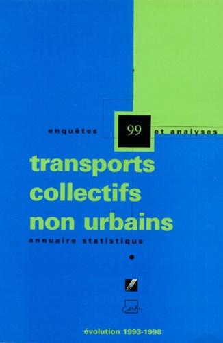 CERTU - Transports collectifs non urbains - Annuaire statistique 99, évolution 1933-1998.