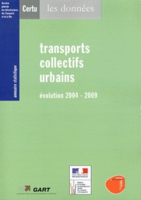 CERTU - Transports collectifs urbains - Evolution 2004-2009.