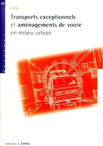 CERTU - Transports exceptionnels et aménagements de voirie en milieu urbain.