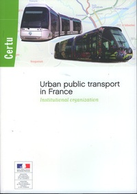 CERTU - Urban public transport in France - Institutional organization.