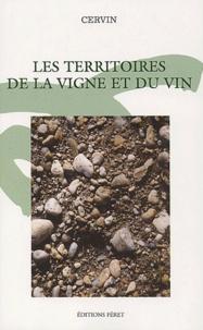 CERVIN - Les territoires de la vigne et du vin. - Actes du colloque organisé par le CERVIN.