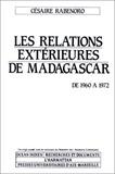 Césaire Rabenoro - Relations exterieures de madagascar, de 1960 a 1972.