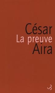 César Aira - La preuve.