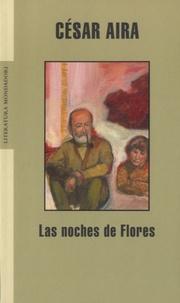 César Aira - Las noches de Flores.