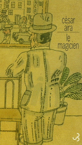 César Aira - Le magicien.