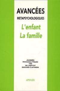 César Botella et Anne Clancier - Avancées métapsychologiques l'enfant, la famille - Journées psychanalytiques 1989 de l'institut Edouard Claparede.