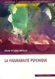 César Botella et Sara Botella - La figurabilité psychique.