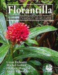 César Delnatte et Michel Galtier - Florantilla - Flore photographique des Petites Antilles.