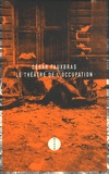 César Fauxbras - Le Théâtre de l'Occupation - Journal 1939-1944.