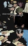 César Fauxbras - Viande à brûler - Journal d'un chômeur.