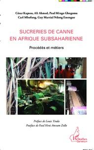 Sucreries de canne en Afrique subsaharienne- Procédés et métiers - César Kapseu   Showmesound.org