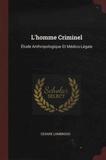 César Lombroso - L'homme criminel - Etude anthropologique et médico-légale.