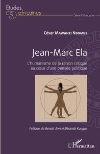 César Mawanzi - Jean-Marc Ela - L'humanisme de la raison critique au coeur d'une pensée politique.