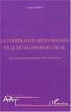 César Noizet - La coopération décentralisée et le développement local. - Les instruments juridiques de coopération.