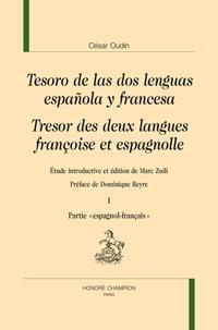 """César Oudin - Tresor des deux langues françoise et espagnolle - 2 volumes """"espagnol-français"""" et """"français-espagnol""""."""