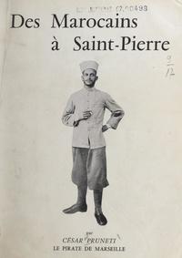 César Pruneti - Des Marocains à Saint-Pierre.
