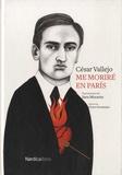 César Vallejo et Victor Fernandez - Me moriré en Paris.