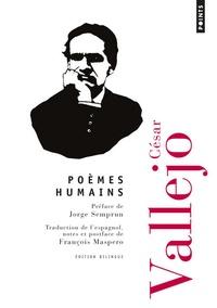 César Vallejo - Poèmes humains.